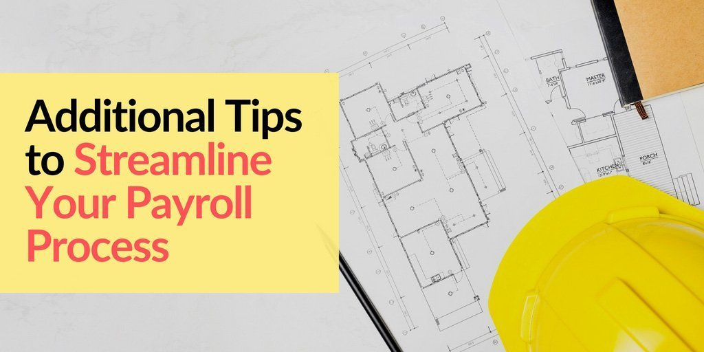 additional tips to streamline your payroll process