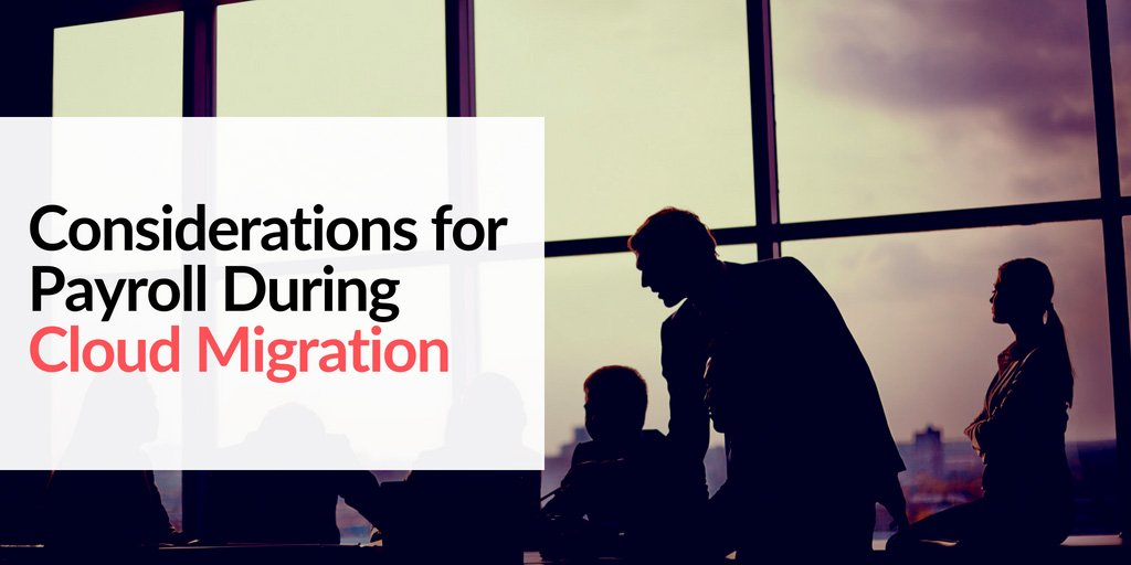 consideration for payroll during cloud migration