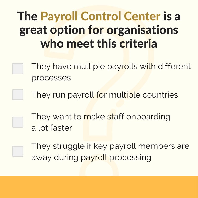 The Payroll Control Center is a great option for organisations who meet this criteria