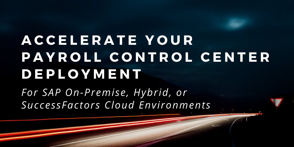 SAP Payroll Control Center Deployment Made Easier