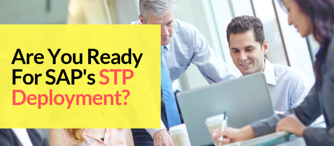 are-you-ready-for-saps-stp-deployment